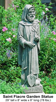 Saint Fiacre - The Patron Saint of Gardeners and Herbalists.  I think every gardener should have one somewhere in the garden.