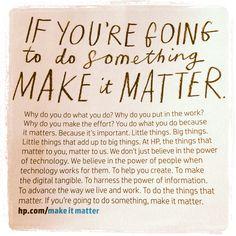 Make it matter.