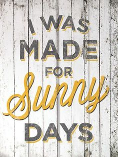 Take a look at this 'I Was Made for Sunny Days' Wall Art on zulily today! Pool Signs, Beach Signs, Backyard Signs, Fun Signs, Backyard Landscaping, Quotes To Live By, Me Quotes, Funny Quotes, Funny Summer Quotes