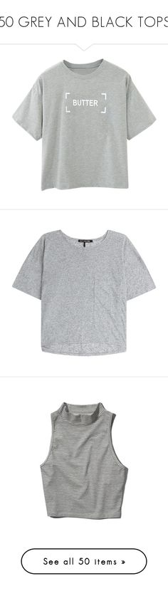 """""""50 GREY AND BLACK TOPS"""" by dreams-take-place-in-outer-space ❤ liked on Polyvore featuring tops, t-shirts, shirts, tees, grey, short sleeve shirts, gray t shirt, print t shirts, t shirts and short sleeve tee"""