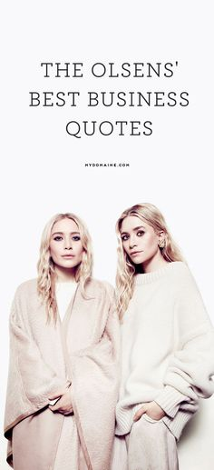 Career and business advice from your favorite twins // The Olsen Twins, Mary-Kate and Ashley