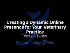 Veterinary Marketing Webinar: You may have followed your favorite celebrity or entertainment personality on #Twitter, but did you know that you can utilize this social media platform to market your veterinary practice? Join the Beyond Indigo team for this 30 minute webinar where we show you how to make Twitter a valuable part of your #digital #marketing arsenal.