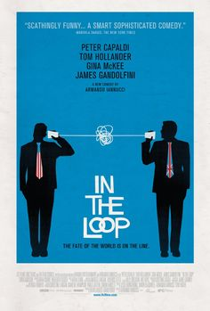 In the Loop (2009)  Tom Hollander, Peter Capaldi, James Gandolfini - Director: Armando Iannucci IMDB: The US President and UK Prime Minister fancy a war. But not everyone agrees that war is a good thing.