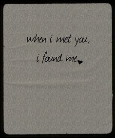 When I met you   Love Quotes