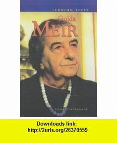 Golda Meir (Leading Lives) (9780431138800) David Downing , ISBN-10: 043113880X  , ISBN-13: 978-0431138800 ,  , tutorials , pdf , ebook , torrent , downloads , rapidshare , filesonic , hotfile , megaupload , fileserve