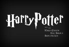 Harry Potter and the Half-Eaten Egg Salad Sandwich