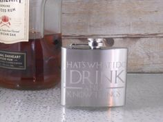 Etched Stainless Steel Flask with I drink and I know by CreatedOnQ