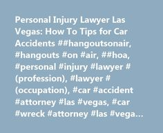 Personal Injury Lawyer Las Vegas: How To Tips for Car Accidents ##hangoutsonair, #hangouts #on #air, ##hoa, #personal #injury #lawyer #(profession), #lawyer #(occupation), #car #accident #attorney #las #vegas, #car #wreck #attorney #las #vega… http://lesotho.remmont.com/personal-injury-lawyer-las-vegas-how-to-tips-for-car-accidents-hangoutsonair-hangouts-on-air-hoa-personal-injury-lawyer-profession-lawyer-occupation-car-accident-attorney-la/  # Это видео недоступно. Personal Injury Lawyer…