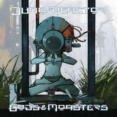 Juno Reactor - Gods and Monsters