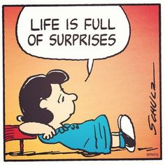 Life is full of surprises.