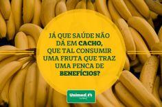 Banana faz bem!  Conheça os benefícios da fruta que é a cara do Brasil e inclua no seu cardápio para viver melhor: http://unimed.me/18WB39L