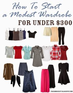 How To | Build A Modest Wardrobe for Under $300 from one of my favorite blogs!!!! @freshmodesty