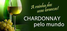 Vinhos & Acessórios: A Uva Chardonnay A Chardonnay é a casta vinífera b...