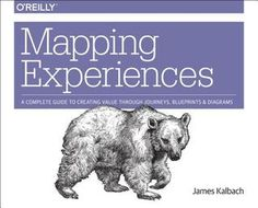 *[Get] [Books] Mapping Experiences: A Complete Guide to Creating Value Through Journeys, Blueprints, and Diagrams By - James Kalbach Free Books Online, Reading Online, Service Blueprint, Experience Map, Customer Journey Mapping, Human Centered Design, Business And Economics, Popular Books, Book Show