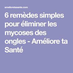 6 remèdes simples pour éliminer les mycoses des ongles - Améliore ta Santé