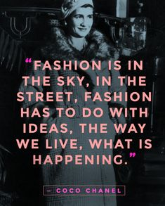 """""""Fashion is in the sky, in the street."""" - Coco Chanel quotes Citation Coco Chanel, Coco Chanel Quotes, Diana Vreeland, Citations Chanel, Quotes To Live By, Me Quotes, Style Quotes, Lucky Quotes, Quotes Women"""