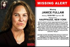 JANICE FULLAM, Age Now: 52, Missing: 10/30/1981. Missing From HAUPPAUGE, NY. ANYONE HAVING INFORMATION SHOULD CONTACT: Suffolk County Police Department (New York) 1-631-852-6000.