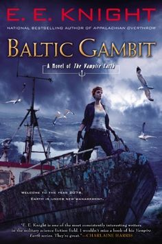 Baltic Gambit by E.E. Knight | Vampire Earth, BK#11 | Publisher: Roc | Publication Date: April 1, 2014 | http://eeknight.yourstorm.com | Science Fiction #vampires