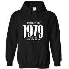 Made in 1979 - Tshirt and Hoodie #born #1979 #gift #ideas #Popular #Everything #Videos #Shop #Animals #pets #Architecture #Art #Cars #motorcycles #Celebrities #DIY #crafts #Design #Education #Entertainment #Food #drink #Gardening #Geek #Hair #beauty #Health #fitness #History #Holidays #events #Home decor #Humor #Illustrations #posters #Kids #parenting #Men #Outdoors #Photography #Products #Quotes #Science #nature #Sports #Tattoos #Technology #Travel #Weddings #Women