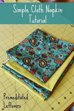 Easy DIY Cloth Napkin Sewing Tutorial Use this Simple Cloth Napkin Tutorial to make cloth napkins that are not only kinder to the planet but dresses up even your everyday table setting. Sewing Class, Sewing Basics, Sewing Hacks, Sewing Tutorials, Sewing Tips, Sewing Patterns Free, Free Sewing, Leftover Fabric, Sewing Projects For Beginners
