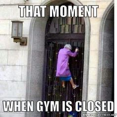 When gym is closed..