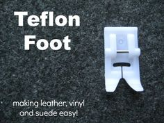 The Teflon Presser Foot will make sewing on leather, vinyl and suede a dream. Read all about it here @ The Sewing Loft