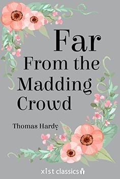 Far from the Madding Crowd by Thomas Hardy (326) Far from the Madding Crowd by Thomas Hardy is a classic romance that is not to be missed. When a young shepherd falls in love, it takes many years for the woman of his dreams to recognize the man who has been by her side all along.