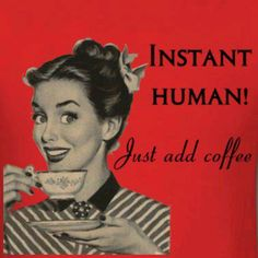Instant human!