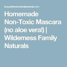 Homemade Non-Toxic Mascara (no aloe vera!) | Wilderness Family Naturals