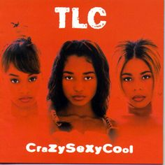 "Crazy Sexy Cool by TLC, 1994: My Favorite Tracks: ""Waterfalls"" ""Creep"" ""Red Light Special"" and ""Case of the Fake People"""