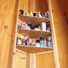 Garage Corner Shelves. Use scrap plywood or oriented strand board to make shelves that fit snugly between the corner studs and support them with 1x1 cleats. These corner shelves are perfect for storing smaller items such as glues, oils, waxes and polishes, which get lost on larger shelves.