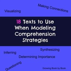 18 Texts for Modeling Comprehension Strategies recommended by Growing Book by Book http://growingbookbybook.com