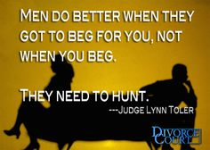 Judge Lynn Toler says men need to hunt. Great Quotes, Me Quotes, Inspirational Quotes, Courting Quotes, Divorce Court, Knowledge And Wisdom, Relationship Rules, Relationships, Life Partners