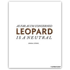 SS Print Shop LEOPARD IS A NEUTRAL (€9,88) ❤ liked on Polyvore featuring home, home decor, text, words, quotes, leopard, phrase, saying, leopard home decor and leopard home accessories