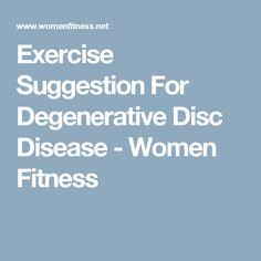 Exercise Suggestion For Degenerative Disc Disease - Women Fitness