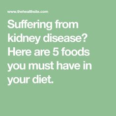 Suffering from kidney disease? Here are 5 foods you must have in your diet. An einer Nierenerkrankun Healthy Kidney Diet, Healthy Kidneys, Kidney Health, Kidney Foods, Kidney Detox, Davita Recipes, Kidney Recipes, Diet Recipes, Recipies