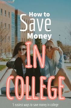 5 Easy Ways To Save Money In College - Christina Bee - Finance tips, saving money, budgeting planner