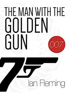 The Man with the Golden Gun ~Ian Fleming