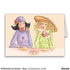 Popular Today. Girlfriends are Sisters Greeting Card.