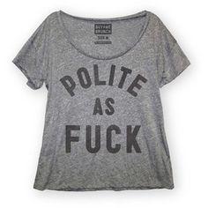 Lol #polite as #fuck