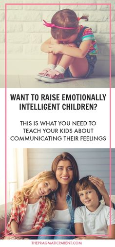 Help Your Children Understand Their Emotions and Develop Into Emotionally Intelligent People
