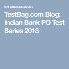 TestBag.com Blog: Indian Bank PO Test Series 2018 Online Mock Test, Indian, Blog, Blogging