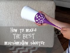 How to make the BEST marshmallow shooters | #BabyCenterBlog