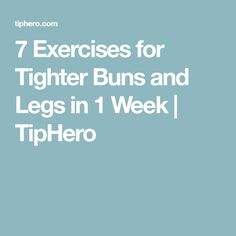 7 Exercises for Tighter Buns and Legs in 1 Week Tight Buns, Health Fitness, Weight Loss, Exercises, Diet, Legs, Butt Workouts, Work Outs, Per Diem
