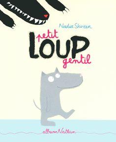 Petit Loup gentil | Album Nathan | Éditions NATHAN