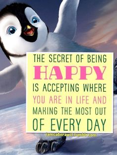 The secret of being happy is accepting...