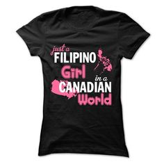 Just A Filipino Girl In A Canadian World - #mens shirt #tshirt quotes. CHECK PRICE => https://www.sunfrog.com/No-Category/Just-A-Filipino-Girl-In-A-Canadian-World-Ladies.html?68278