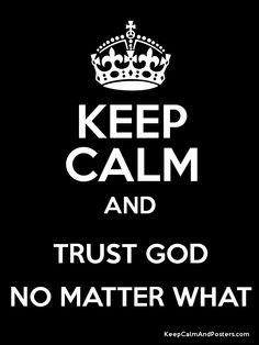 ~The most persistent choice you face is whether to trust God or to worry.  You will never run out of things to worry about, but you can choose to trust God no matter what.~ Philippians 4:6-7 NLT 6 Don't worry about anything; instead, pray about everything. Tell God what you need, and thank him for all he has done. 7 Then you will experience God's peace, which exceeds anything we can understand. His peace will guard your hearts and minds as you live in Christ Jesus.