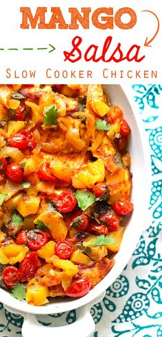 This scrumptious Mango Salsa Slow Cooker chicken get it's flavor from fresh produce like mango, tomatoes, cilantro and lime.