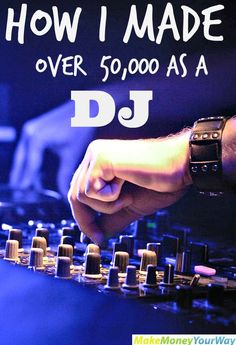 How I made over $50,000 as a DJ #DJ #Makemoney #sidehustle  http://makemoneyyourway.com/make-money-dj/